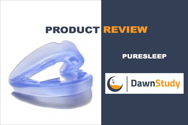 PureSleep mouthpiece review by DawnStudy